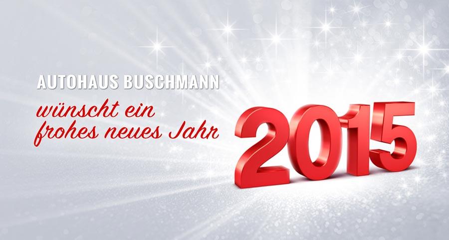 Frohes neues Jahr 2015 wünscht Autohaus Buschmann Trierweiler
